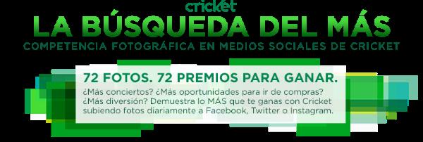 "Enter the My Cricket ""La Búsqueda del Más"" Share Your Photo's to Win each day #MasConCricket"