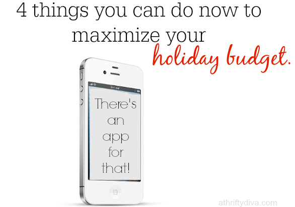 how to maximize your holiday budget. yes there is an app for that