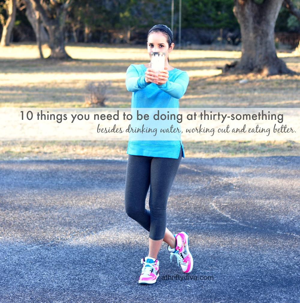 10 things you need to do at thirty-something