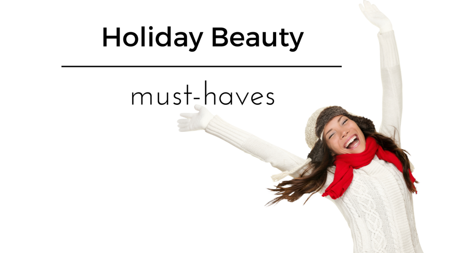 Holiday Beauty must-haves athriftydiva.com