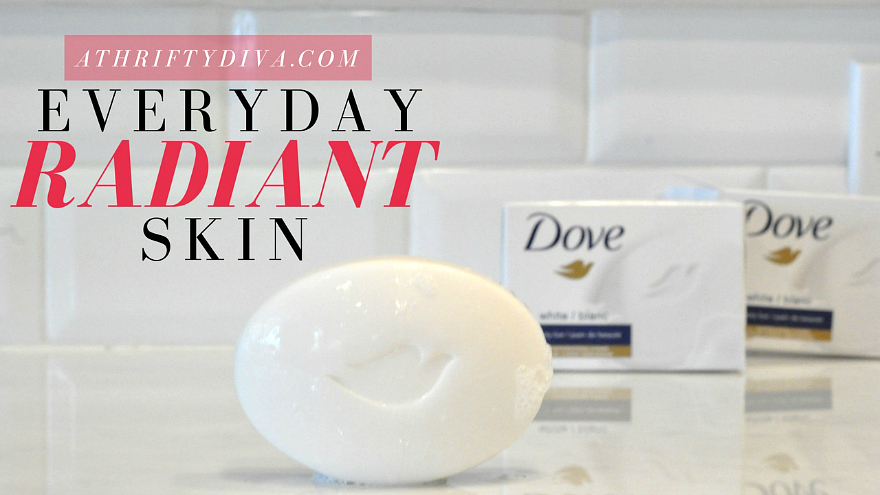 Setting The Bar For Radiant Skin With The Dove Beauty bar #SettingTheBeautyBar - A Thrifty Diva