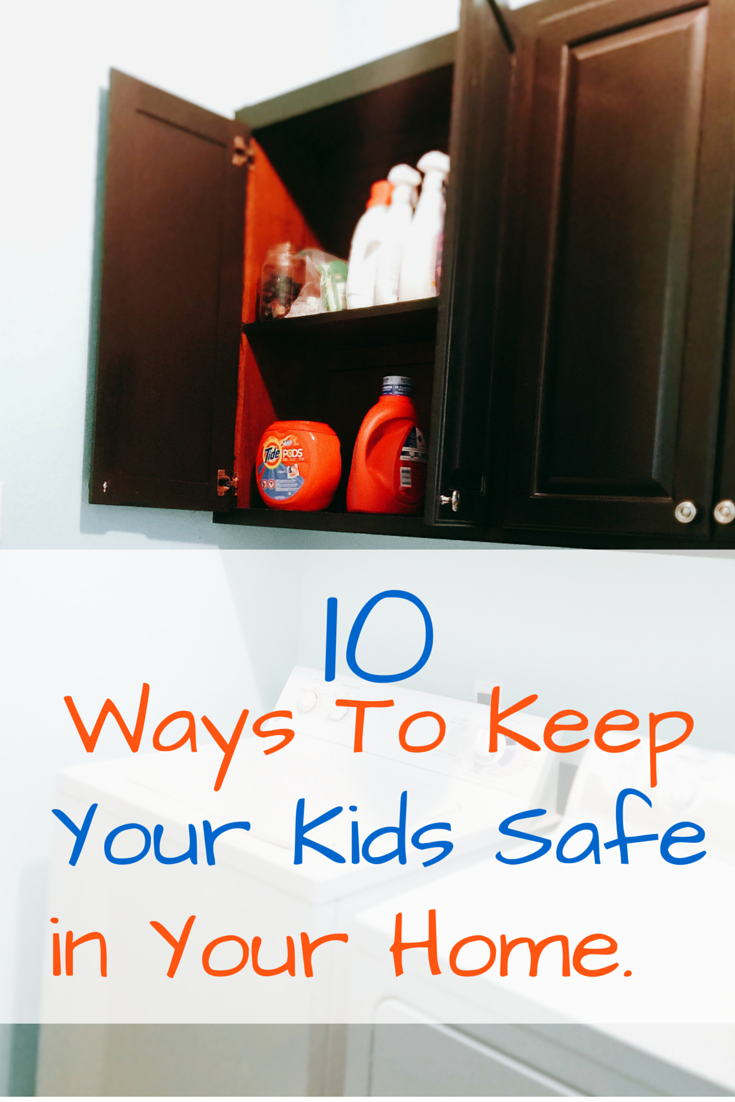 10 Ways To Keep Your Child Safe In Your Home #ArribaCerradosSeguros tide