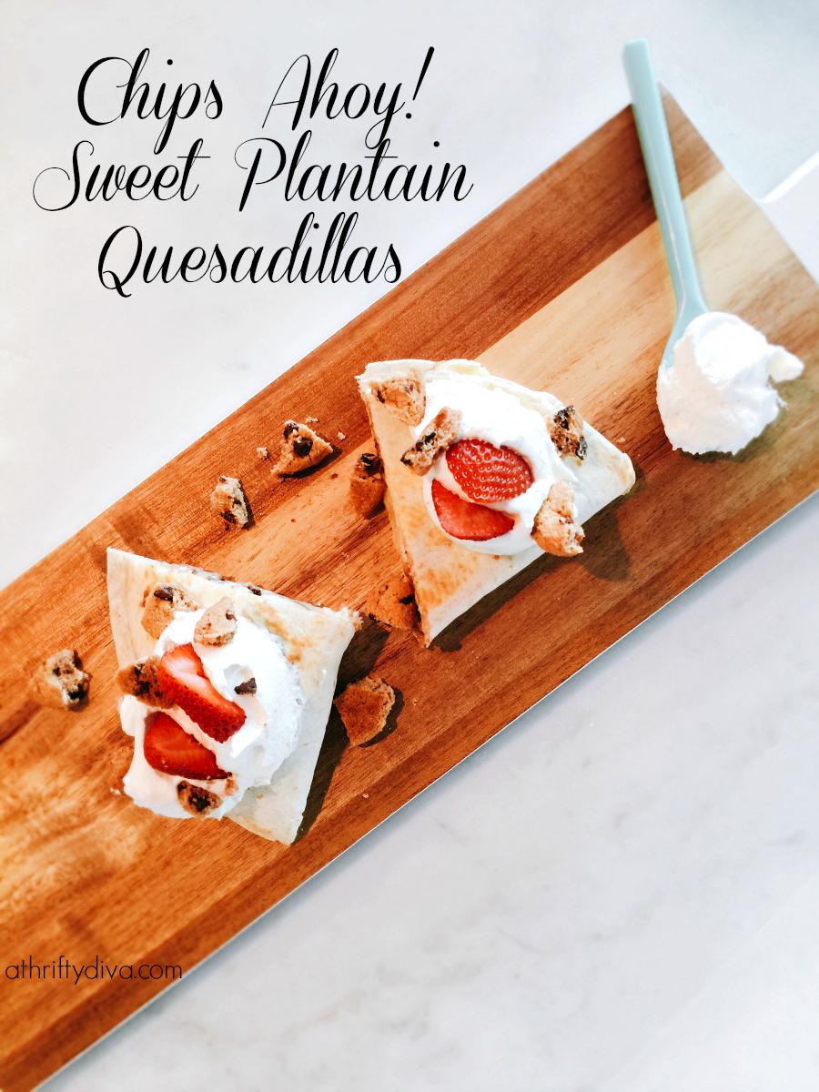 Dia del niño! Sweet Plantain Quesadilla Recipe #ConMasSabor Chips Ahoy!