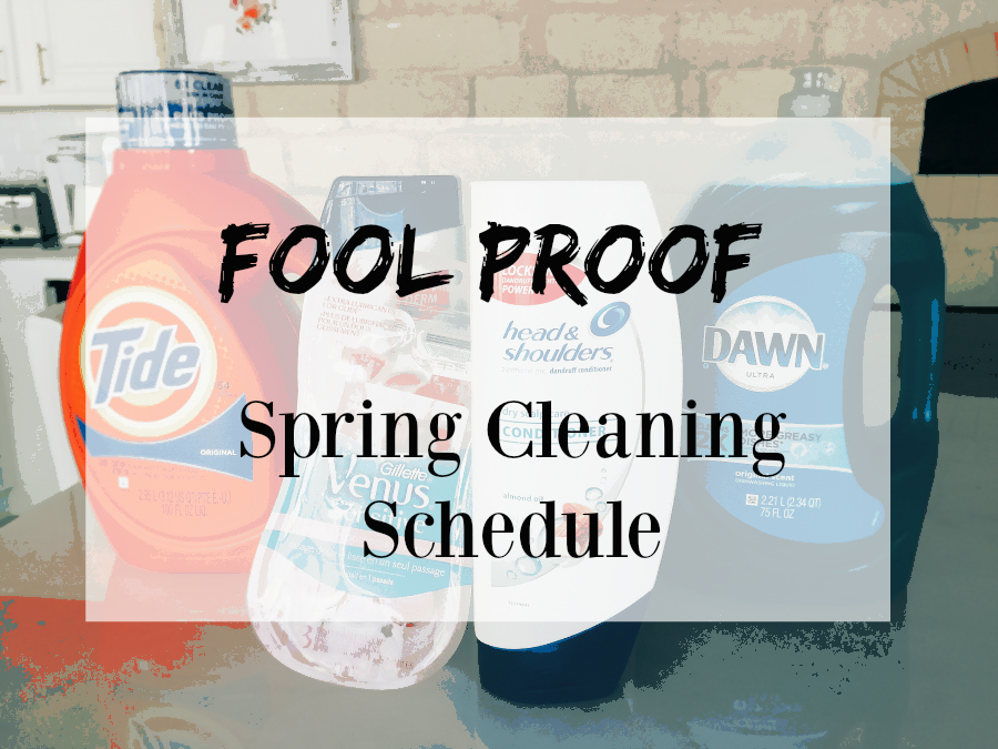 Fool Proof Spring Cleaning Schedule Stockupsave A