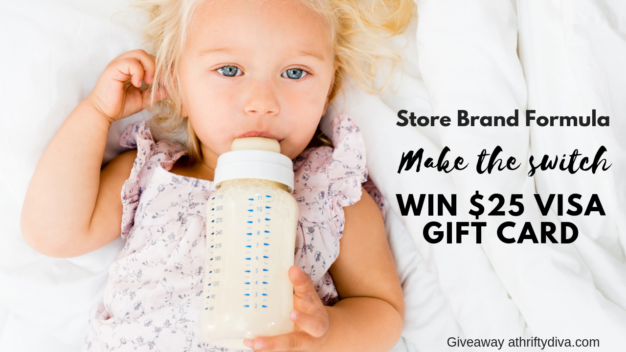 Store Brand Baby Formula make the switch and enter to win $25 Visa Gift Card